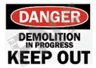 Danger – Demolition in progress – Keep out
