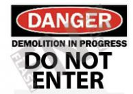Danger – Demolition in progress – Do not enter