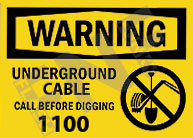 Warning – Underground cable – Call before digging – 1100