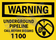 Warning – Underground pipeline – Call before digging – 1100
