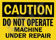 Caution – Do not operate - Machine under repair