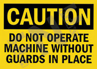 Caution – Do not operate without guards in place