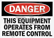 Danger – This equipment operates from remote control