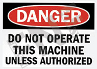 Danger – Do not operate this machine unless authorized