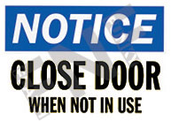 Notice – Close door when not in use