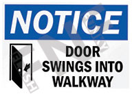 Notice – Door swings into walkway