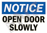 Notice – Open door slowly