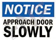 Notice – Approach door slowly