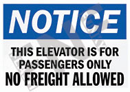 Notice – This elevator is for passengers only – No freight allowed