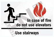 In case of fire do not use elevators – Use stairways