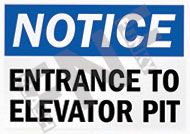 Notice – Entrance to elevator pit