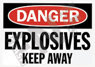 Danger – Explosives – Keep away