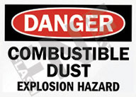 Danger – Combustible dust – Explosion hazard