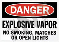 Danger – Explosive vapor – No smoking, matches or open lights