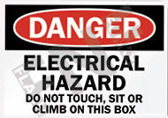 Danger – Electrical hazard – Do not touch, sit or climb on this box