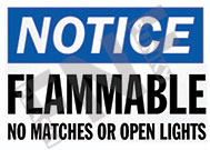 Notice – Flammable – No matches or open lights