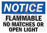 Notice – Flammable – No matches or open light