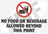Notice – No food or drink beyond this point