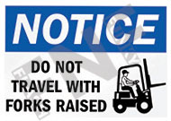 Notice – Do not travel with forks raised