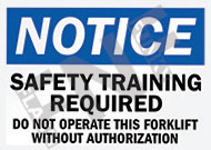 Notice – Safety training required – Do not operate this forklift without authorization