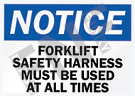 Notice – Forklift safety harness must be used at all times