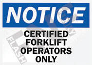 Notice – Certified forklift operators only