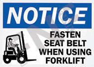 Notice – Fasten seat belt when using forklift
