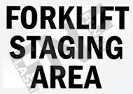 Forklift staging area
