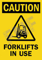 Caution – Forklifts in use