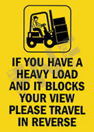 If you have a heavy load and it blocks your view please travel in reverse