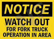 Notice – Watch out for fork truck operation in area