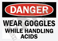 Danger – Wear goggles while handling acids