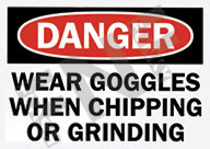 Danger – Wear goggles when chipping or grinding
