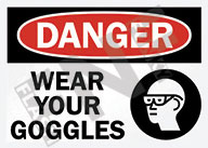 Danger – Wear your goggles