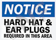 Notice – Hard hat & ear plugs required in this area