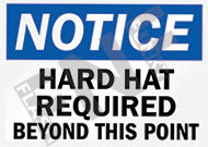 Notice – Hard hat required beyond this point