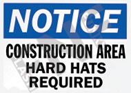 Notice – Construction area – Hard hats required