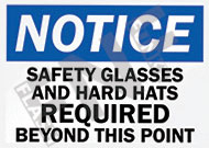 Notice – Safety glasses and hard hats required beyond this point