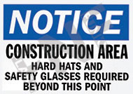Notice – Construction area – Hard hats and safety glasses required beyond this point
