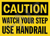 Watch your step Use handrail Sign 1