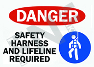 Danger – Safety harness and lifeline required