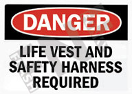 Life vest and safety harness required Sign 1