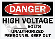 High voltage Unauthorized personnel keep out Sign 1