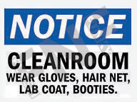 Notice – Cleanroom – Wear gloves, hair net, lab coat, booties.