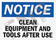 Notice – Clean equipment and tools after use