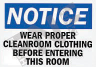 Notice – Wear proper cleanroom clothing before entering this room