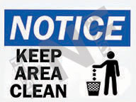 Notice – Keep area clean