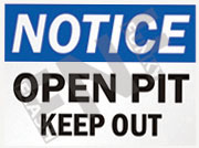 Notice – Open pit – Keep out