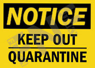 Notice – Keep out – Quarantine