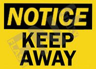 Notice – Keep away